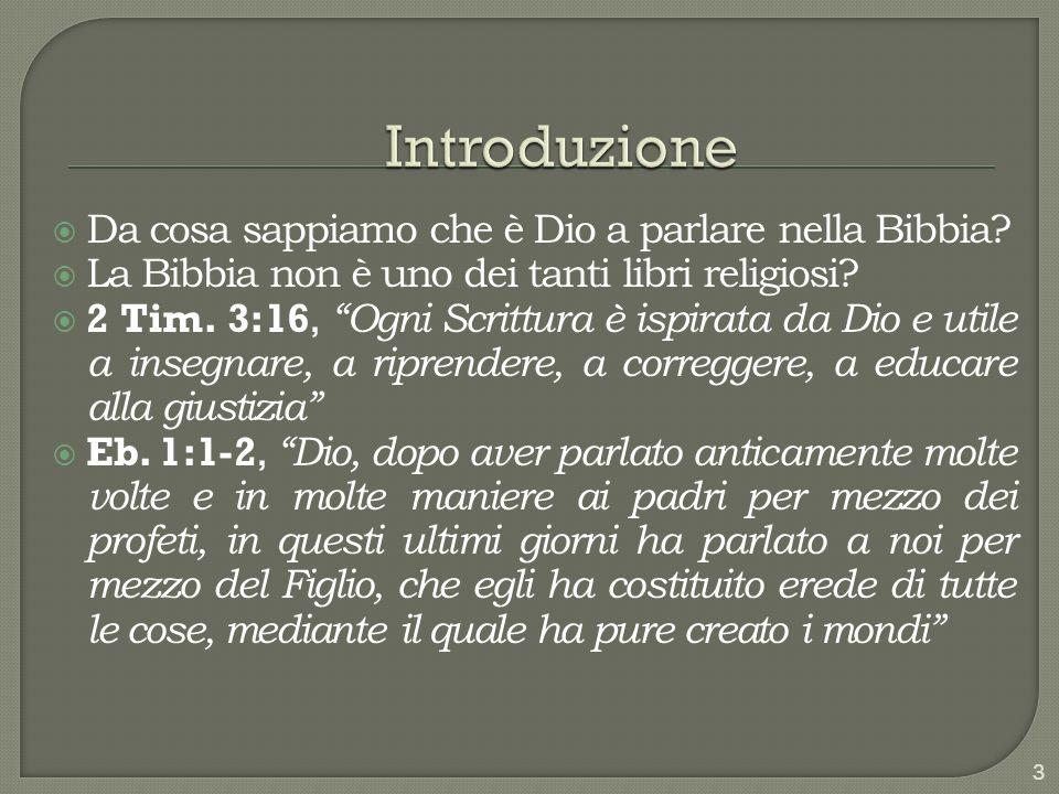 Da cosa sappiamo che è Dio a parlare nella Bibbia? La Bibbia non è uno dei tanti libri religiosi? 2 Tim. 3:16,Ogni Scrittura è ispirata da Dio e utile