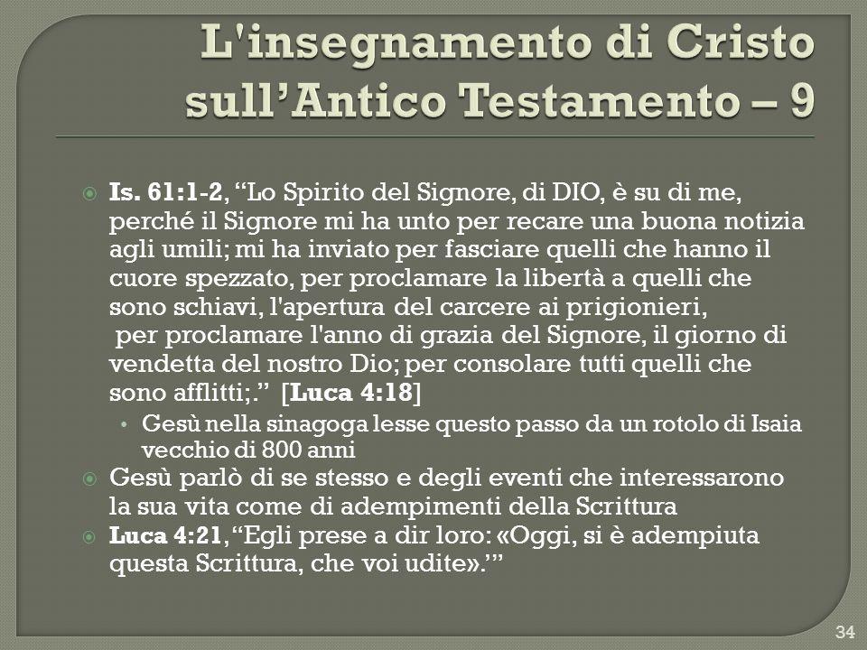 Is. 61:1-2, Lo Spirito del Signore, di DIO, è su di me, perché il Signore mi ha unto per recare una buona notizia agli umili; mi ha inviato per fascia