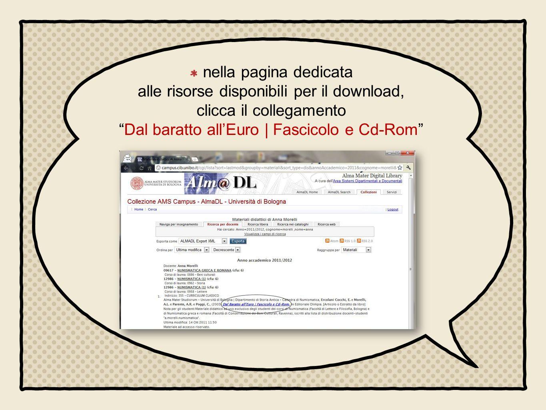 nella pagina dedicata alle risorse disponibili per il download, clicca il collegamentoDal baratto allEuro | Fascicolo e Cd-Rom