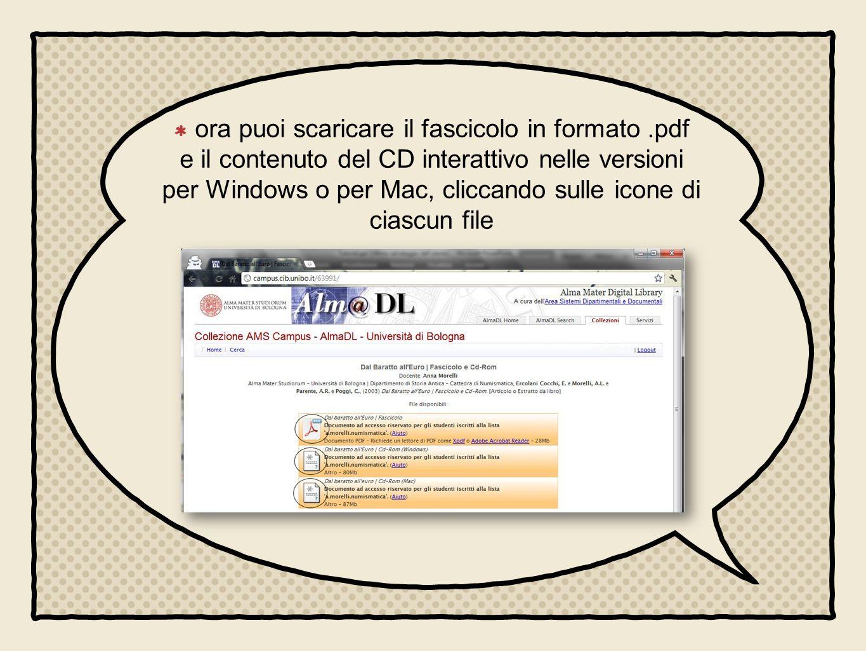ora puoi scaricare il fascicolo in formato.pdf e il contenuto del CD interattivo nelle versioni per Windows o per Mac, cliccando sulle icone di ciascun file