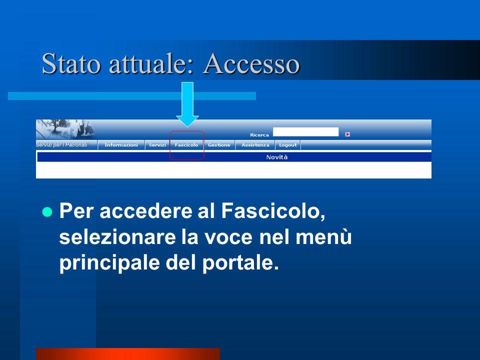 Stato attuale: Accesso Per accedere al Fascicolo, selezionare la voce nel menù principale del portale.