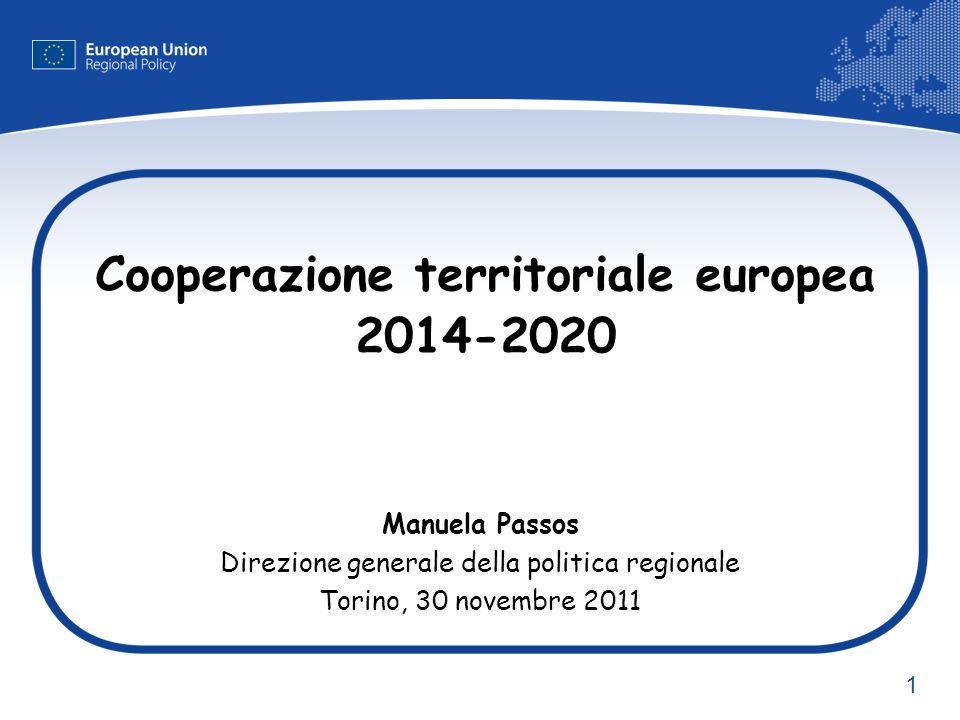 1 Cooperazione territoriale europea 2014-2020 Manuela Passos Direzione generale della politica regionale Torino, 30 novembre 2011