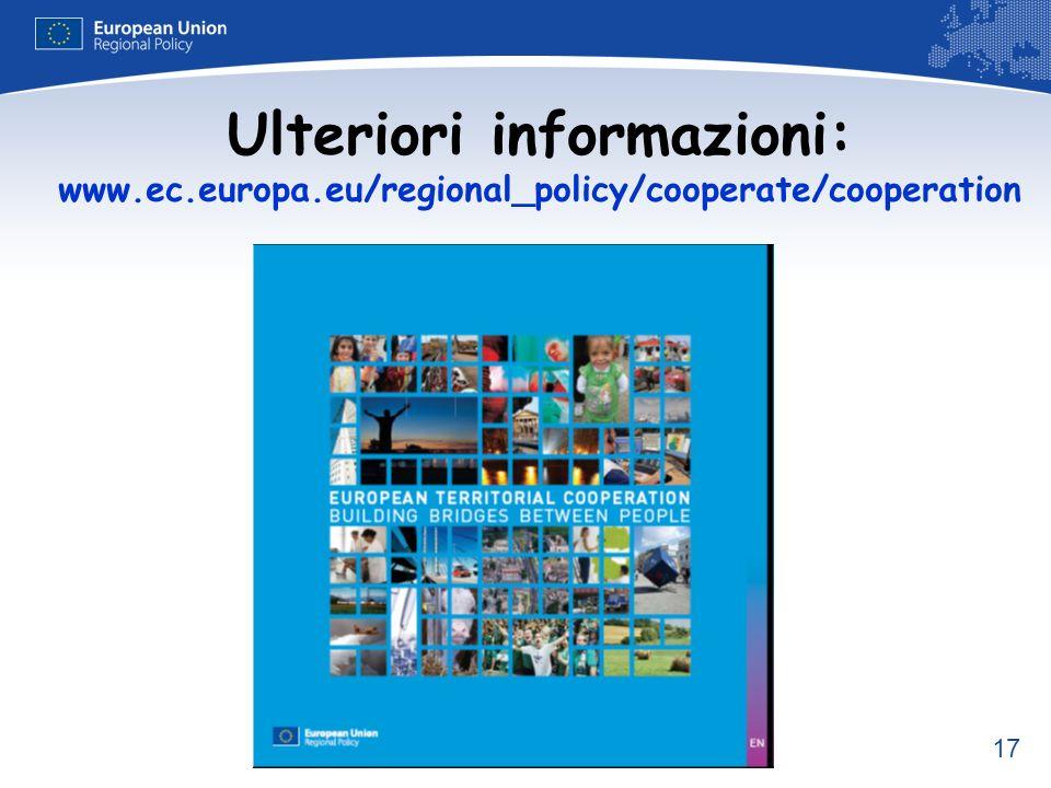17 Ulteriori informazioni: www.ec.europa.eu/regional_policy/cooperate/cooperation