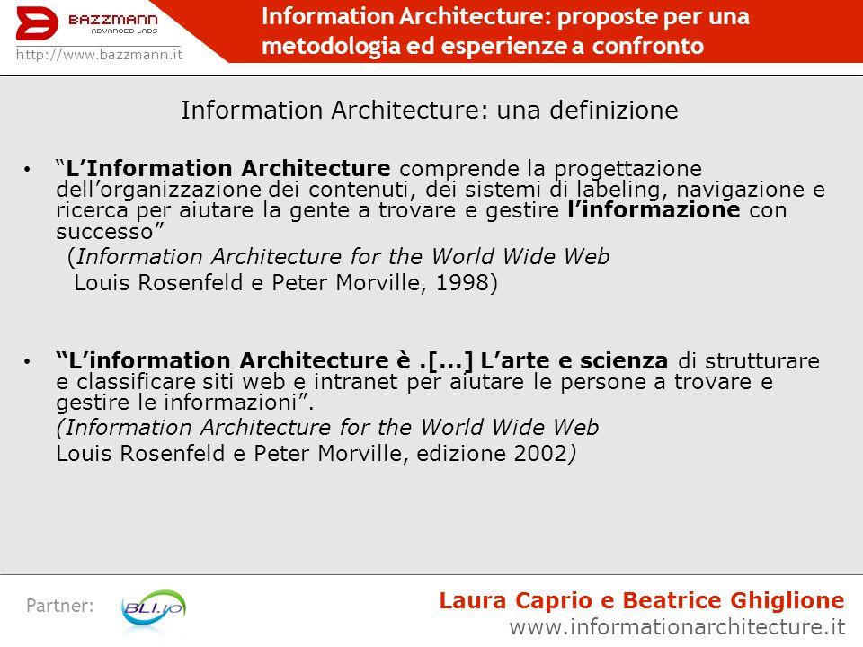 Information Architecture: proposte per una metodologia ed esperienze a confronto Partner: SCENARI Finalità: Porre in primo piano i requisiti e le necessità degli utenti reali, dettagliando il tipo di interazione che il sistema deve supportare.