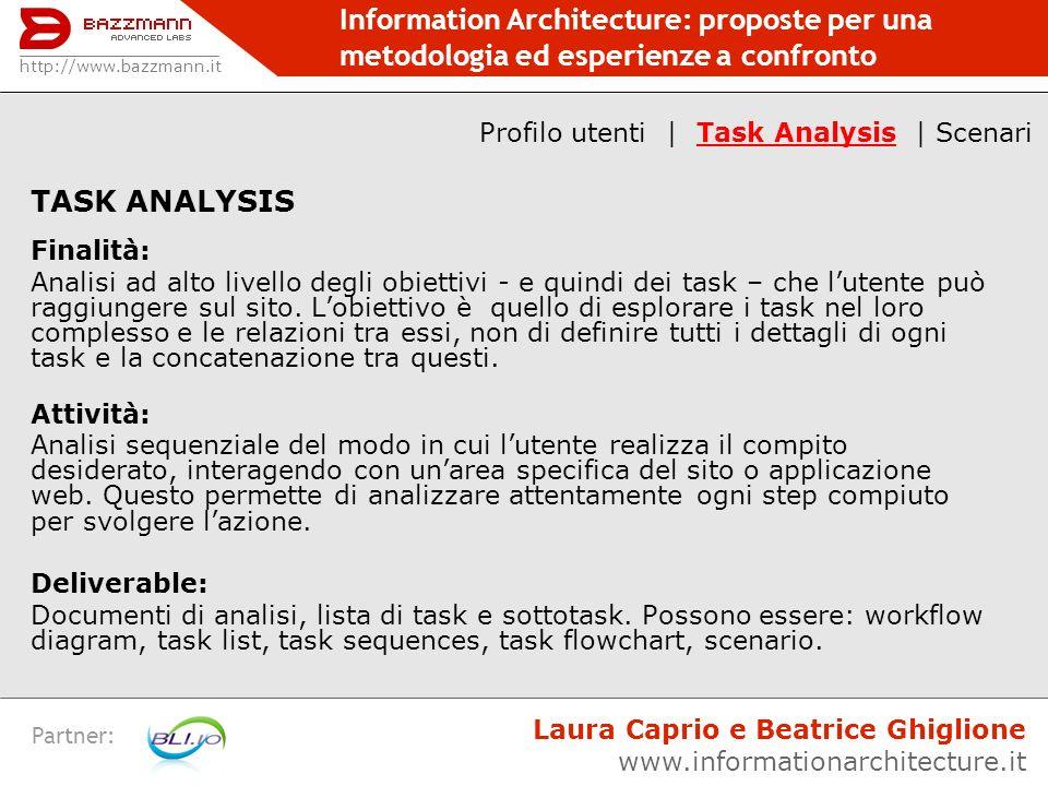 Information Architecture: proposte per una metodologia ed esperienze a confronto Partner: TASK ANALYSIS Finalità: Analisi ad alto livello degli obiett