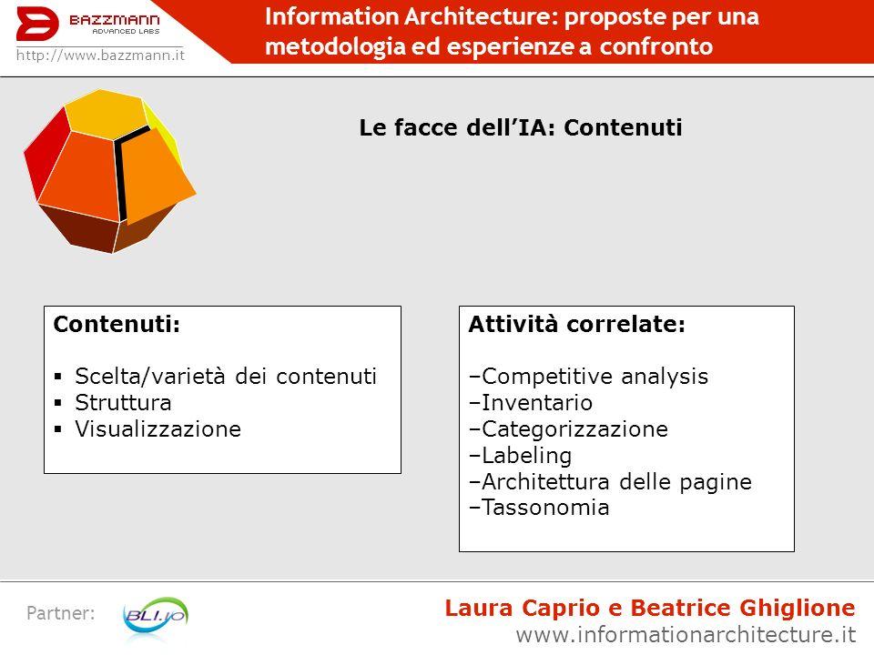 Information Architecture: proposte per una metodologia ed esperienze a confronto Partner: http://www.bazzmann.it Le facce dellIA: Contenuti Contenuti: