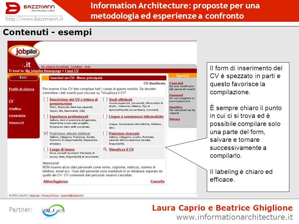 Information Architecture: proposte per una metodologia ed esperienze a confronto Partner: LABELING Finalità: Rappresentare gruppi più ampi di informazioni sul sito.