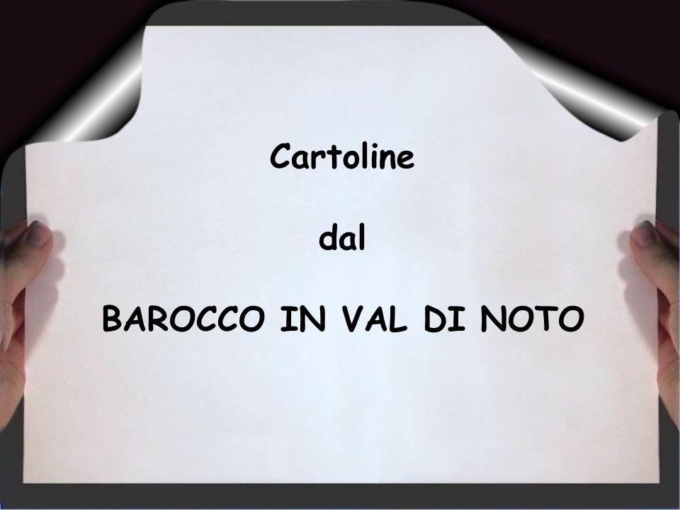 Cartoline dal BAROCCO IN VAL DI NOTO