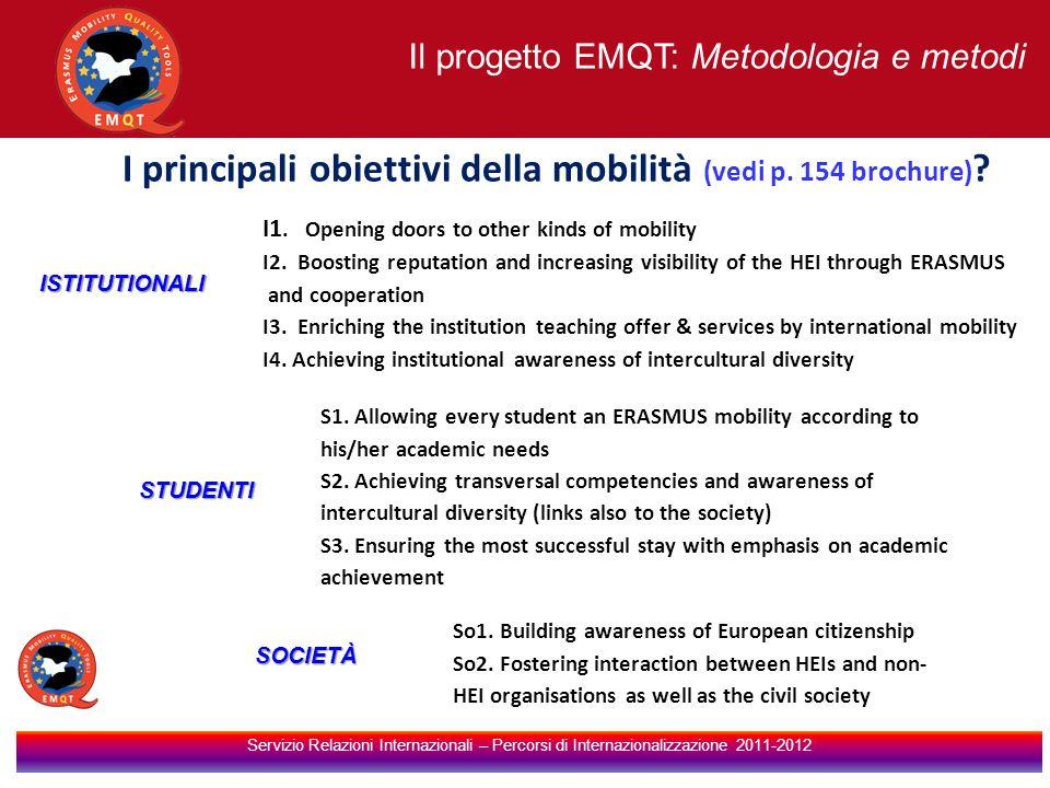 Il progetto EMQT: Metodologia e metodi Servizio Relazioni Internazionali – Percorsi di Internazionalizzazione 2011-2012 I principali obiettivi della mobilità (vedi p.
