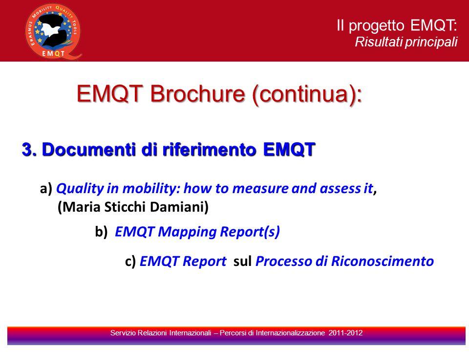 Il progetto EMQT: Risultati principali Servizio Relazioni Internazionali – Percorsi di Internazionalizzazione 2011-2012 3.