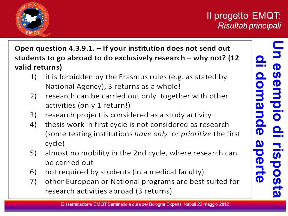 Il progetto EMQT: Risultati principali Disseminazione EMQT Seminario a cura dei Bologna Experts, Napoli 22 maggio 2012 Un esempio di risposta di domande aperte