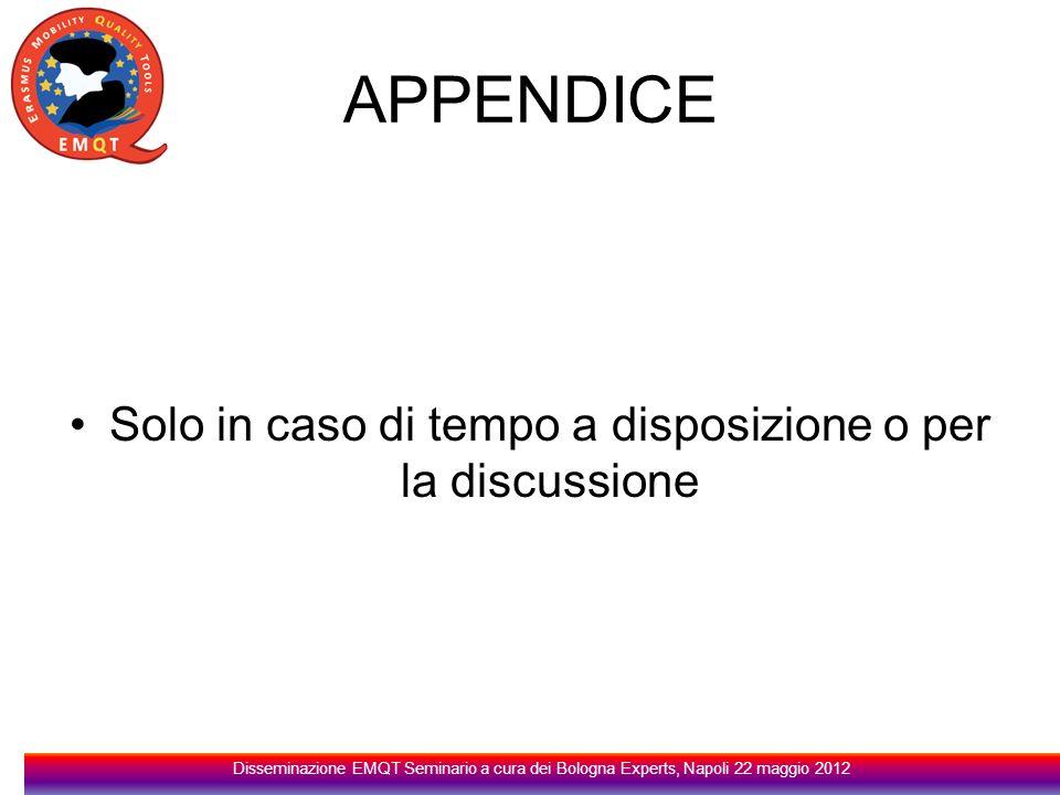 APPENDICE Solo in caso di tempo a disposizione o per la discussione Disseminazione EMQT Seminario a cura dei Bologna Experts, Napoli 22 maggio 2012