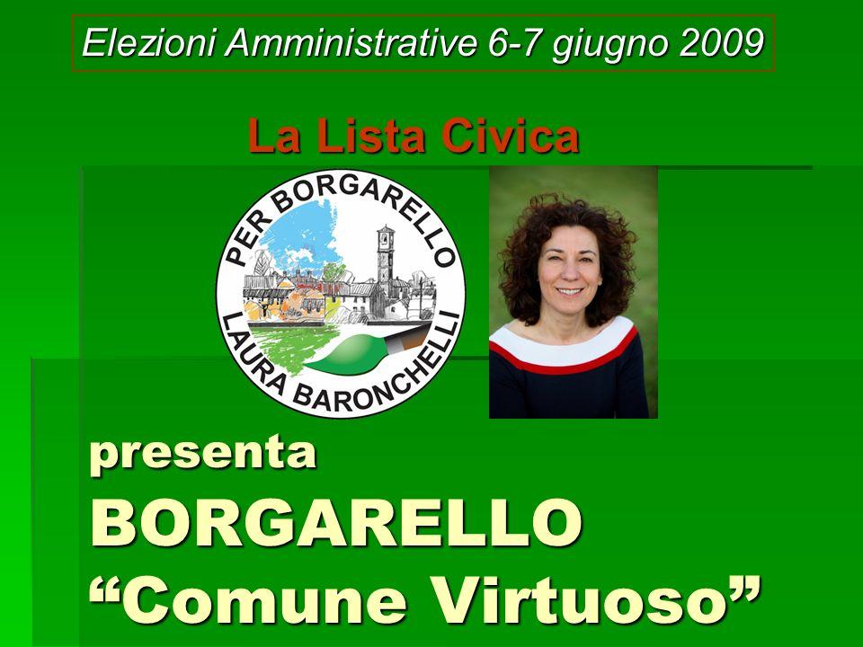 presenta BORGARELLO Comune Virtuoso La Lista Civica Elezioni Amministrative 6-7 giugno 2009