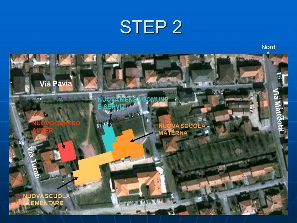 Via Pavia Via Turati Via Matteotti 590mq Nord NUOVA SCUOLA ELEMENTARE NUOVO CENTRO AUSER NUOVA MENSA COMUNE E SERVIZI NUOVA SCUOLA MATERNA NUOVA AREA SPORTIVA STEP 3