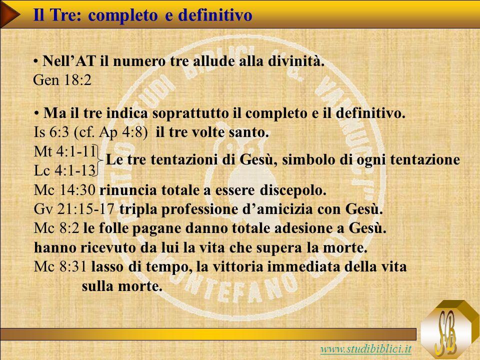 www.studibiblici.it Il Tre: completo e definitivo NellAT il numero tre allude alla divinità.