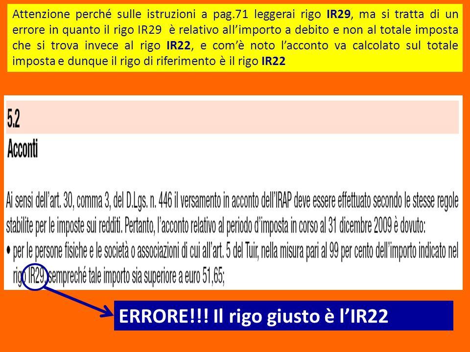 Attenzione perché sulle istruzioni a pag.71 leggerai rigo IR29, ma si tratta di un errore in quanto il rigo IR29 è relativo allimporto a debito e non