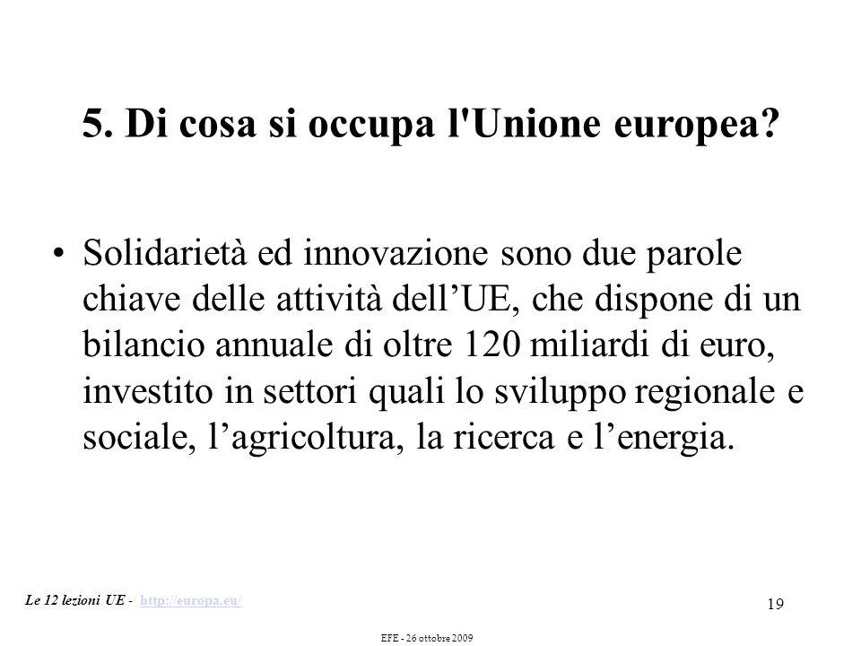 19 5. Di cosa si occupa l Unione europea.