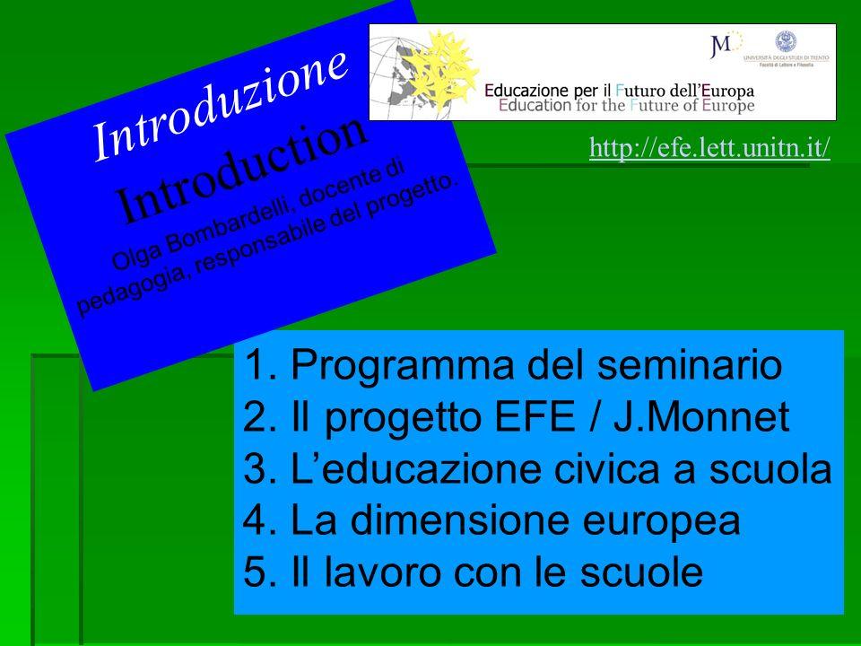 2 1. Programma del seminario 2. Il progetto EFE / J.Monnet 3.