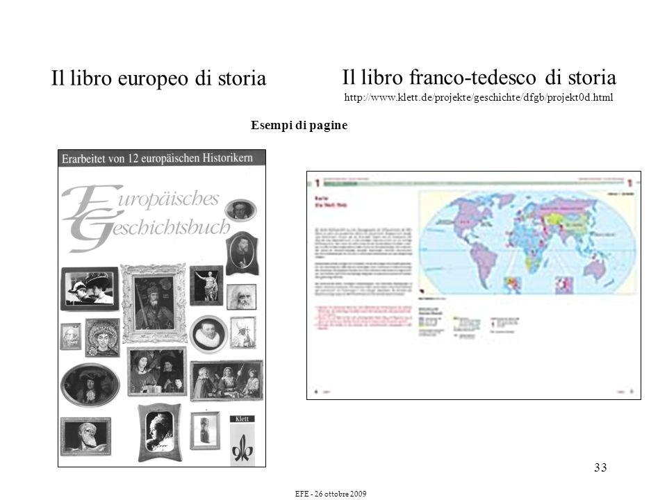 33 Il libro europeo di storia Esempi di pagine Il libro franco-tedesco di storia http://www.klett.de/projekte/geschichte/dfgb/projekt0d.html EFE - 26 ottobre 2009
