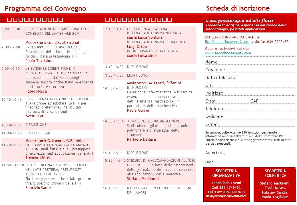 Prima Parte Programma del Convegno Scheda di Iscrizione SCHEDA DA INVIARE via E-Mail a licia@teodolindaventi.com, via fax 039-3903458 licia@teodolinda