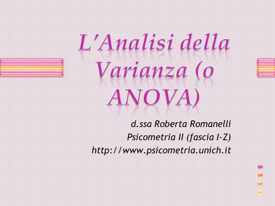 d.ssa Roberta Romanelli Psicometria II (fascia I-Z) http://www.psicometria.unich.it