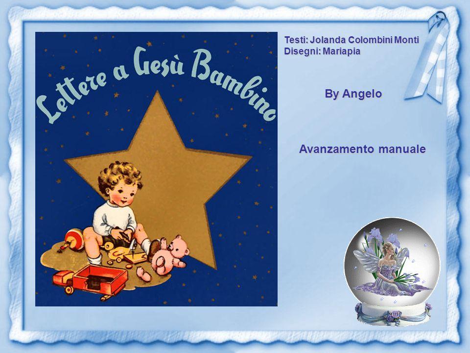 Testi: Jolanda Colombini Monti Disegni: Mariapia By Angelo amor43@alice.it F I N E