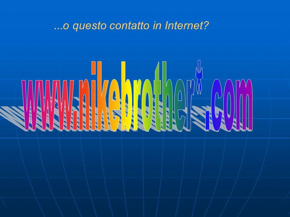 … o questo contatto in Internet?