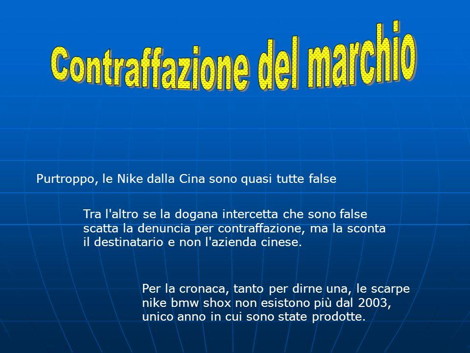 Purtroppo, le Nike dalla Cina sono quasi tutte false Tra l'altro se la dogana intercetta che sono false scatta la denuncia per contraffazione, ma la s