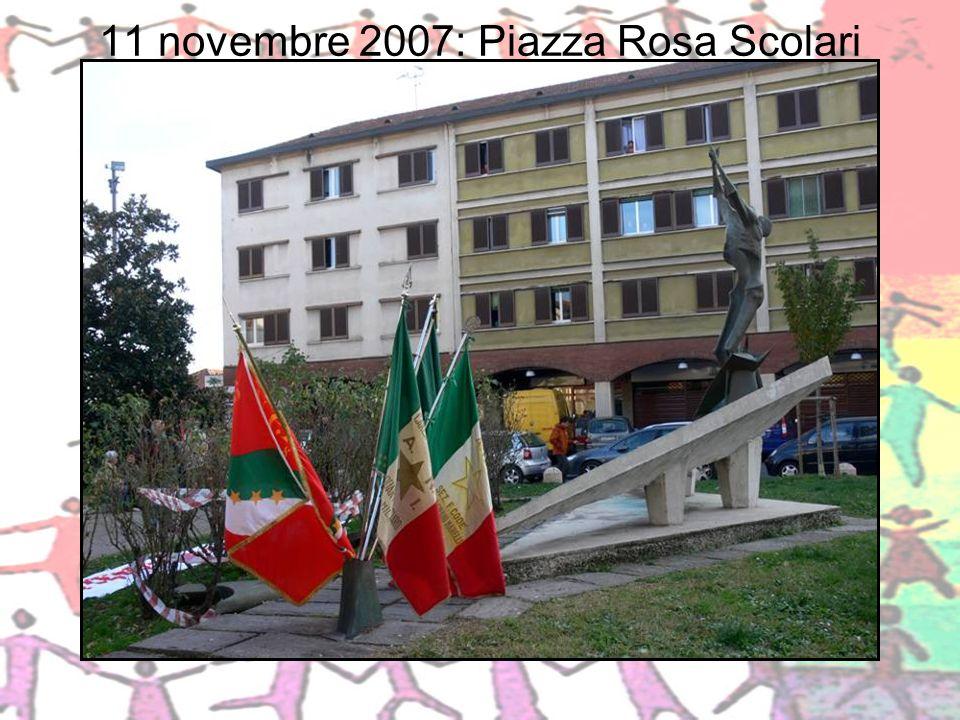 11 novembre 2007: Piazza Rosa Scolari