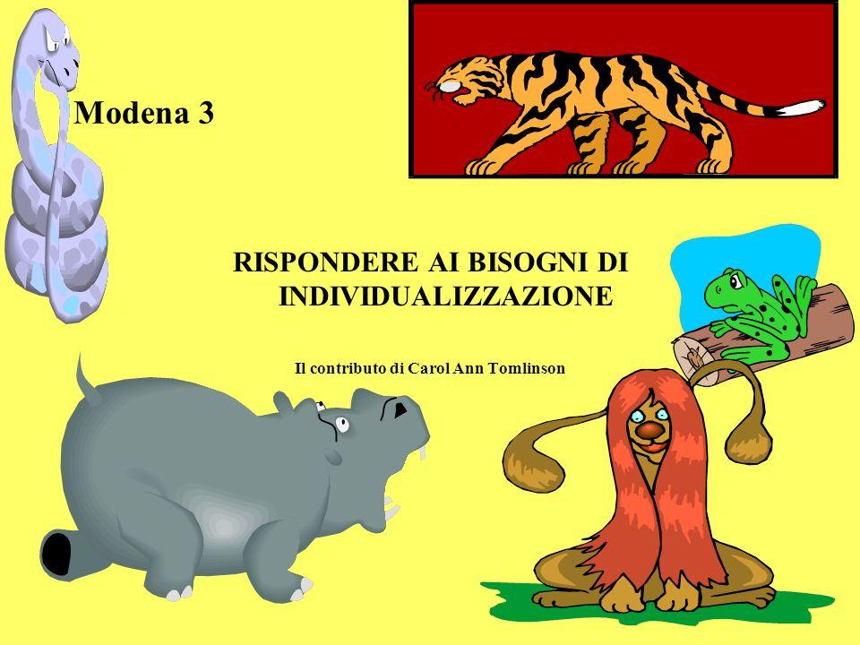 Modena 3 RISPONDERE AI BISOGNI DI INDIVIDUALIZZAZIONE Il contributo di Carol Ann Tomlinson