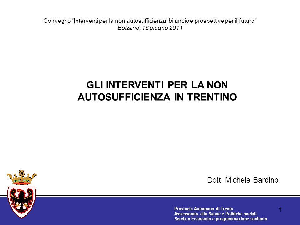 Provincia Autonoma di Trento Assessorato alla Salute e Politiche sociali Servizio Economia e programmazione sanitaria 2 1.