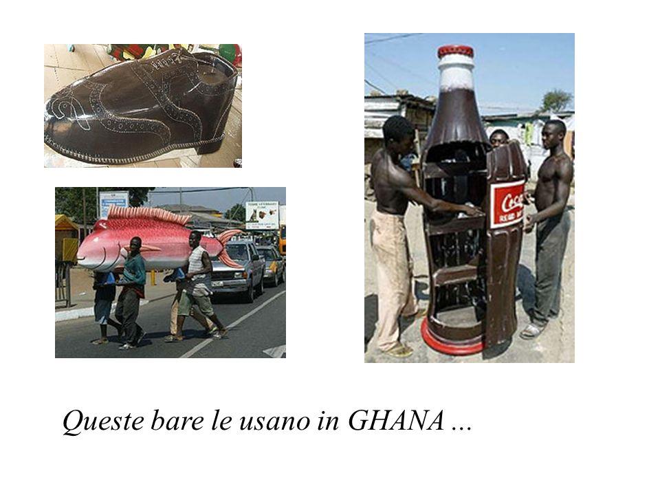 Queste bare le usano in GHANA...