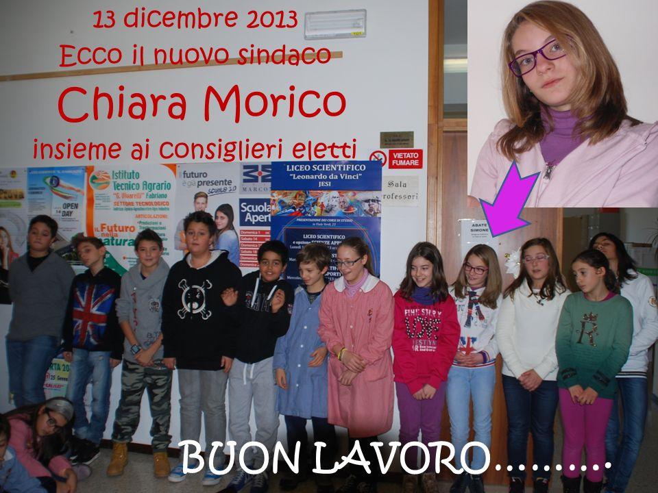 BUON LAVORO………. 13 dicembre 2013 Ecco il nuovo sindaco Chiara Morico insieme ai consiglieri eletti