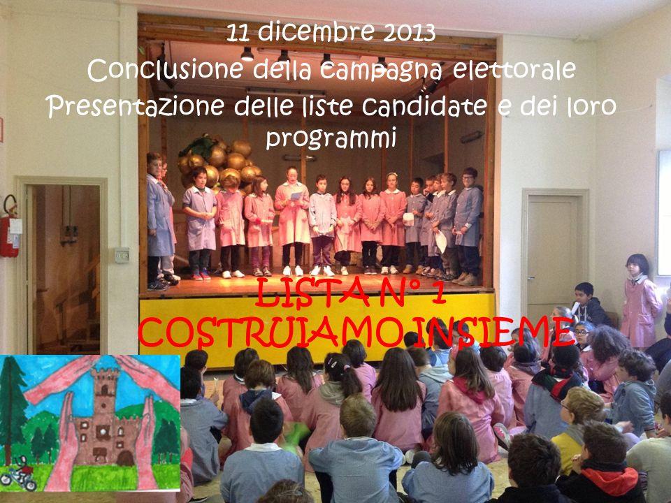 LISTA N° 2 E APPARSO LARCEBALENO 11 dicembre 2013 Conclusione della campagna elettorale Presentazione delle liste candidate e dei loro programmi