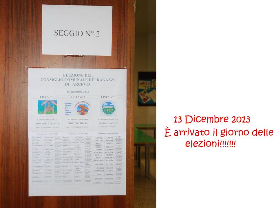 13 Dicembre 2013 È arrivato il giorno delle elezioni!!!!!!!