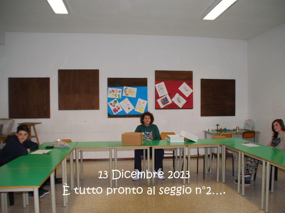13 Dicembre 2013 È tutto pronto al seggio n°2….