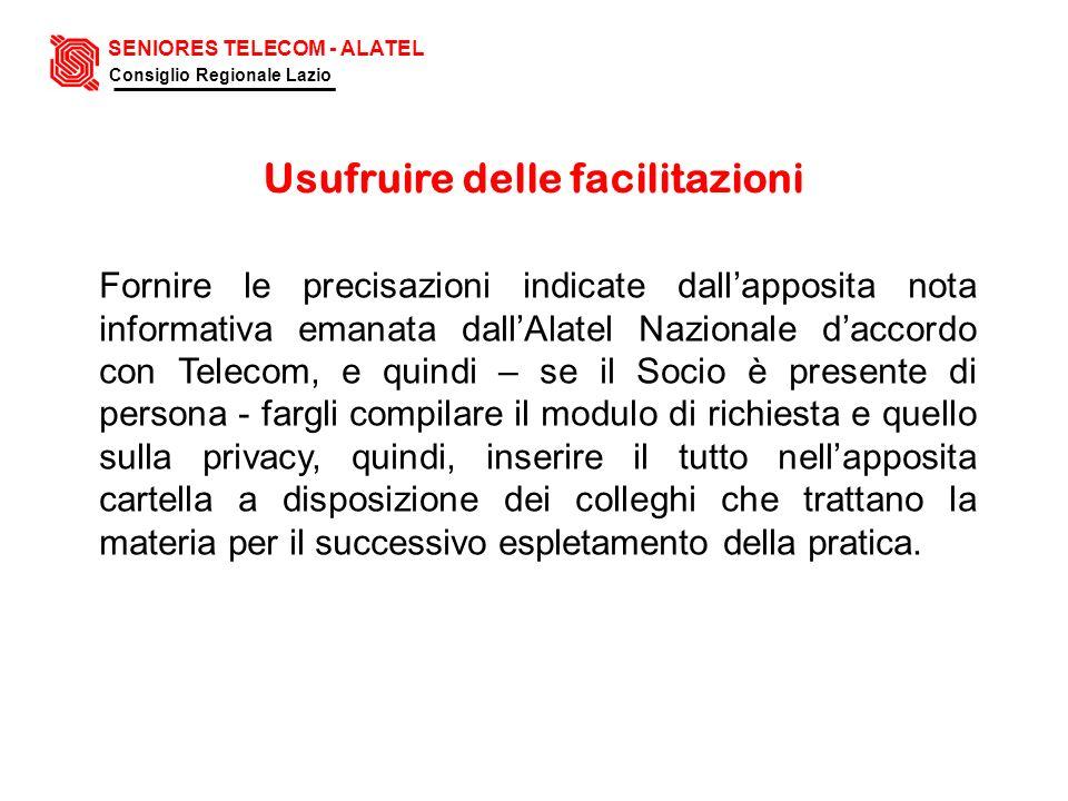 Usufruire delle facilitazioni Fornire le precisazioni indicate dallapposita nota informativa emanata dallAlatel Nazionale daccordo con Telecom, e quin