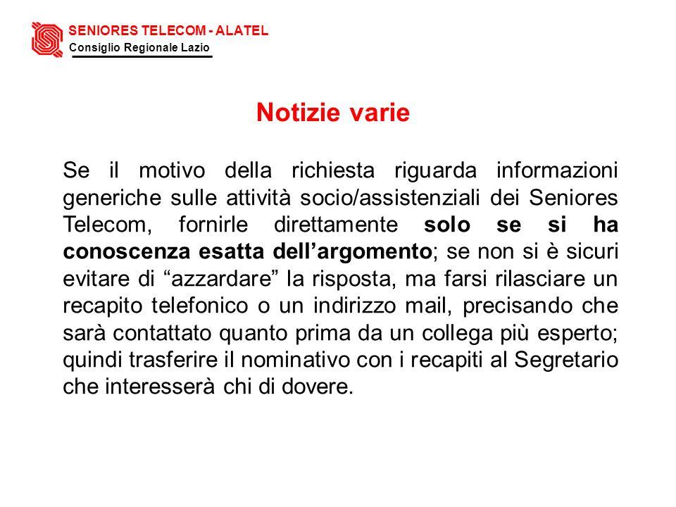 Notizie varie Se il motivo della richiesta riguarda informazioni generiche sulle attività socio/assistenziali dei Seniores Telecom, fornirle direttame