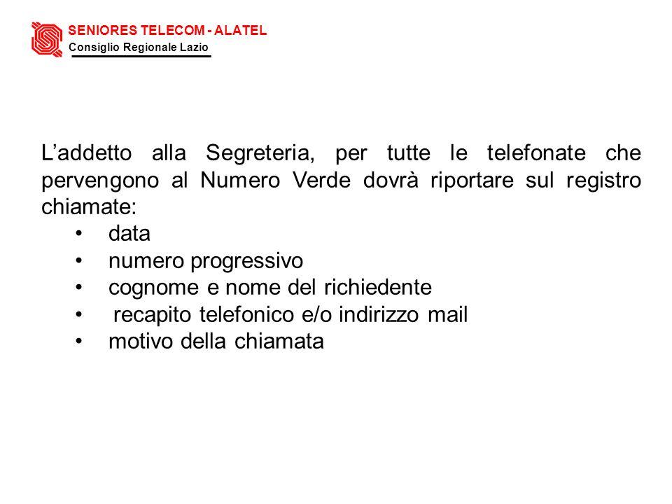 Laddetto alla Segreteria, per tutte le telefonate che pervengono al Numero Verde dovrà riportare sul registro chiamate: data numero progressivo cognom