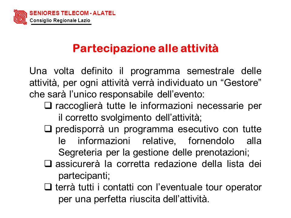 Partecipazione alle attività Una volta definito il programma semestrale delle attività, per ogni attività verrà individuato un Gestore che sarà lunico