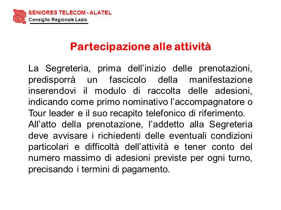 Partecipazione alle attività La Segreteria, prima dellinizio delle prenotazioni, predisporrà un fascicolo della manifestazione inserendovi il modulo d