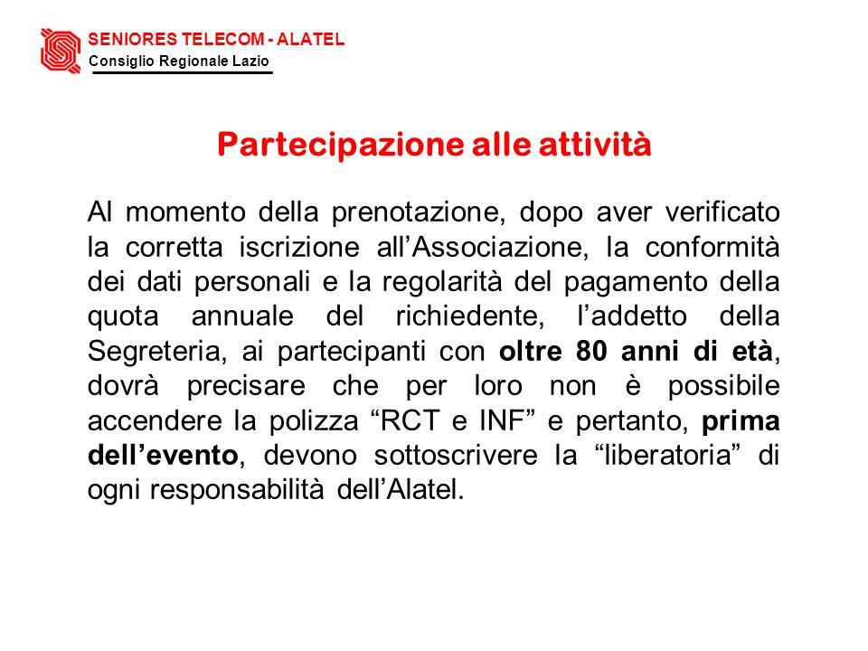 Partecipazione alle attività Al momento della prenotazione, dopo aver verificato la corretta iscrizione allAssociazione, la conformità dei dati person