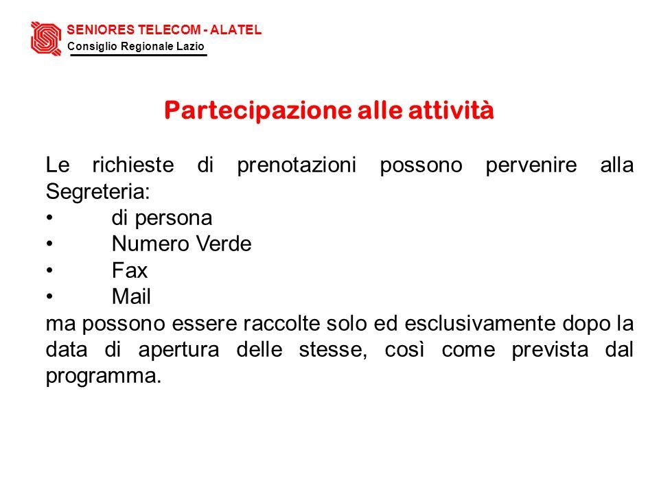 Le richieste di prenotazioni possono pervenire alla Segreteria: di persona Numero Verde Fax Mail ma possono essere raccolte solo ed esclusivamente dop