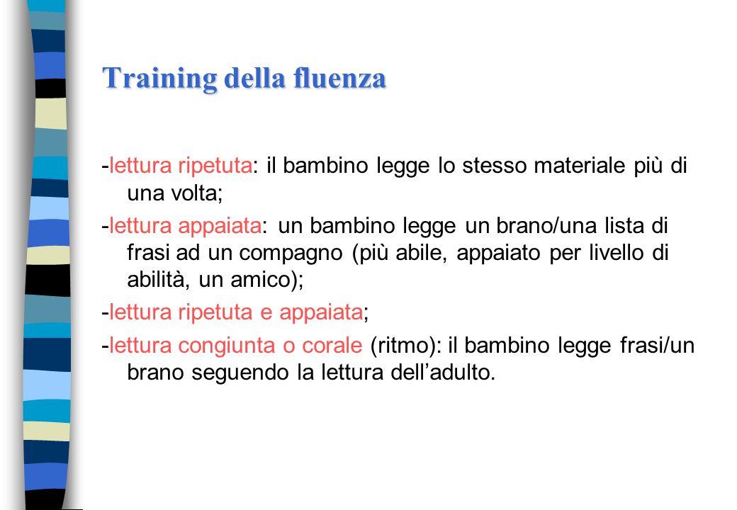Training della decodifica Categorizzazione fonologica: il bambino include in due diverse liste, le parole presentate in una stessa lista, sulla base d