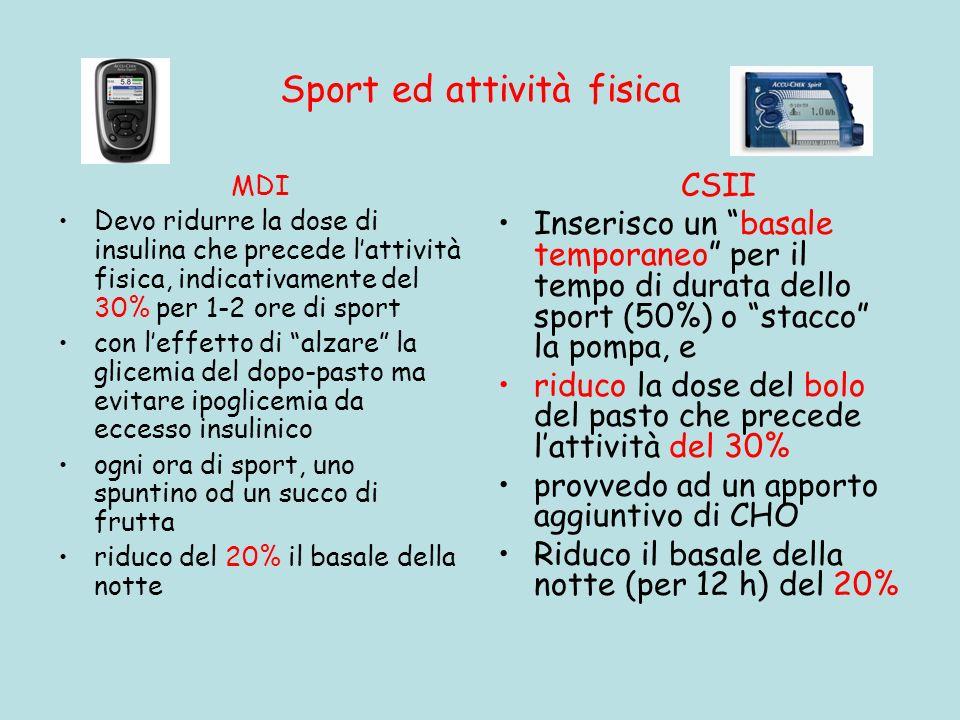 Sport ed attività fisica MDI Devo ridurre la dose di insulina che precede lattività fisica, indicativamente del 30% per 1-2 ore di sport con leffetto