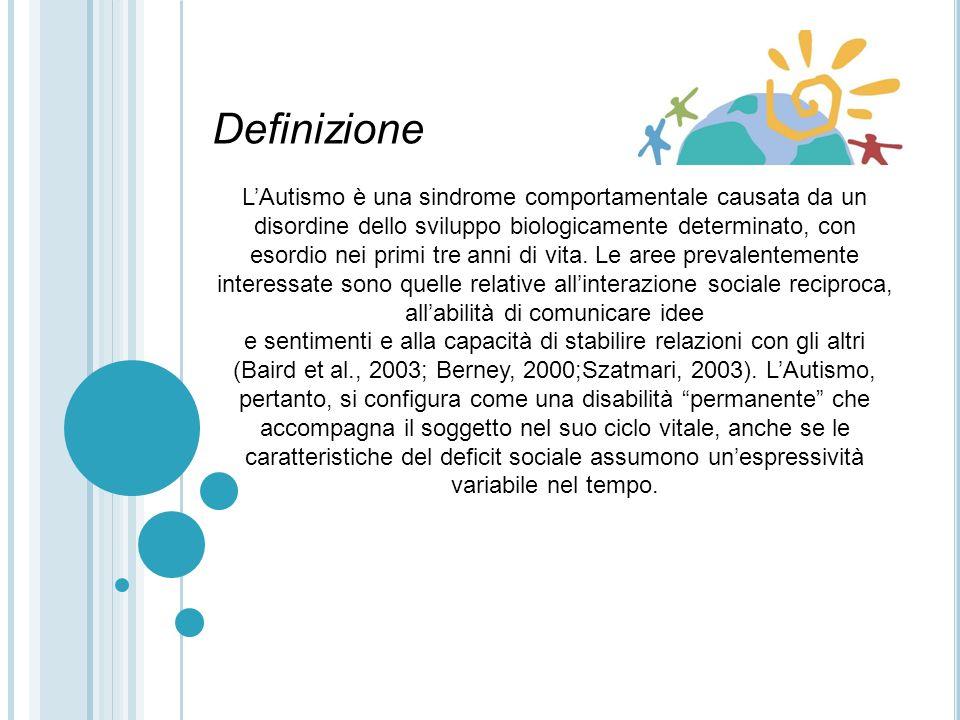 Definizione LAutismo è una sindrome comportamentale causata da un disordine dello sviluppo biologicamente determinato, con esordio nei primi tre anni di vita.