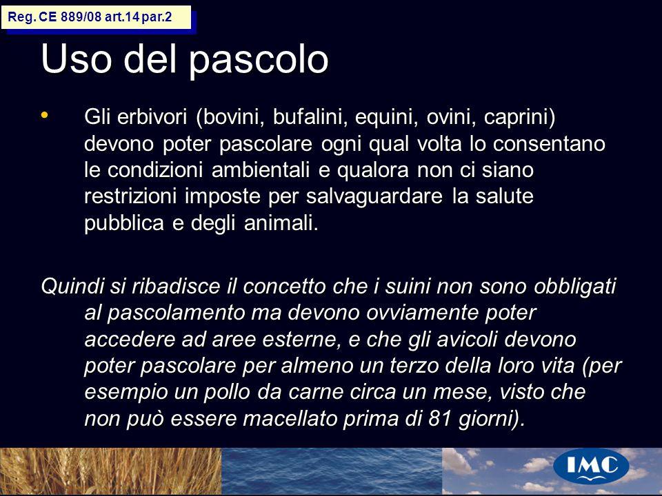Sergio Benedetti Uso del pascolo Gli erbivori (bovini, bufalini, equini, ovini, caprini) devono poter pascolare ogni qual volta lo consentano le condi