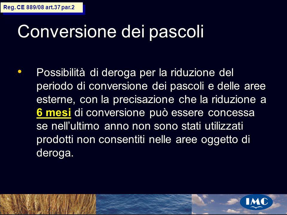 Sergio Benedetti Conversione dei pascoli Possibilità di deroga per la riduzione del periodo di conversione dei pascoli e delle aree esterne, con la pr