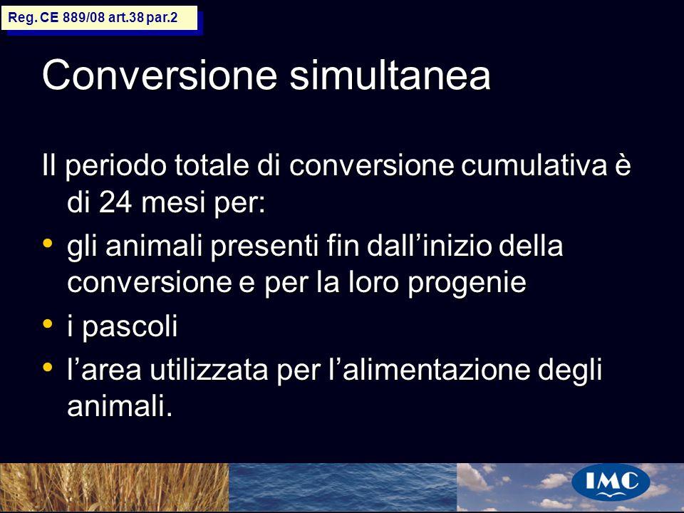 Sergio Benedetti Conversione simultanea Il periodo totale di conversione cumulativa è di 24 mesi per: gli animali presenti fin dallinizio della conver