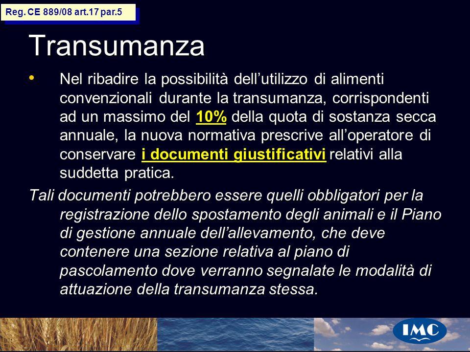 Sergio Benedetti Transumanza Nel ribadire la possibilità dellutilizzo di alimenti convenzionali durante la transumanza, corrispondenti ad un massimo d